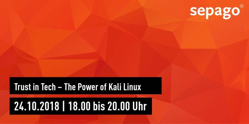 Trust in Tech @ sepago: The Power of Kali Linux