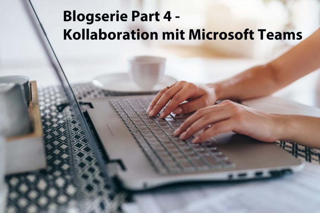 Kollaboration 2.0: Zusammenarbeit am mobilen Arbeitsplatz mit Microsoft Teams